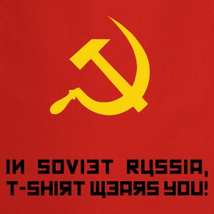 Red In Soviet Russia... T-Shirts - Cooking Apron