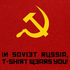 Red In Soviet Russia... T-Shirts - Snapback Cap