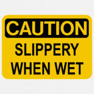 Slippery When Wet - Mannen Premium T-shirt