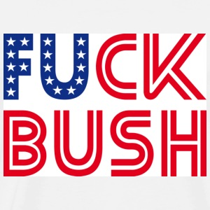 F*** BUSH - Men's Premium T-Shirt