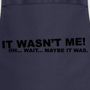 Navy wasn't me! oh.... wait... T-Shirts - Cooking Apron