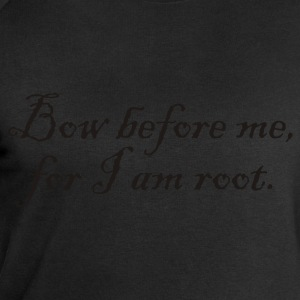 Bow before me for I am root. - Men's Sweatshirt by Stanley & Stella