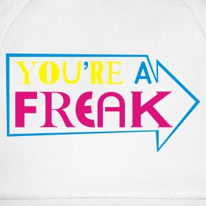 White You're a Freak 3 colors Ladies' Longsleeves - Baseball Cap