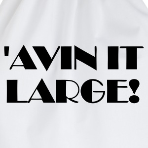 'Avin It Large! (Gold Metalic) - Drawstring Bag