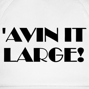 'Avin It Large! (Gold Metalic) - Baseball Cap