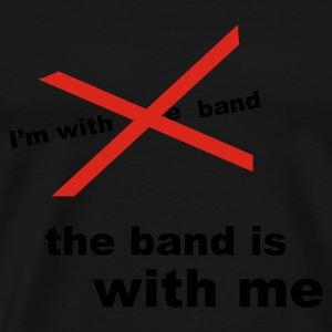 the band is with me - Men's Premium T-Shirt