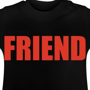 Black I am your friend - partner Kid's Shirts  - Baby T-Shirt