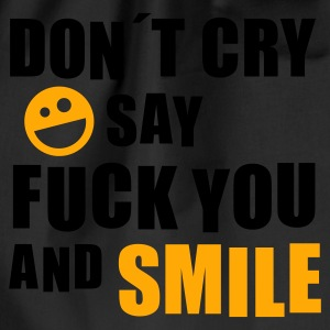 Don´t cry say fuck you and smile (Smiley) - Turnbeutel