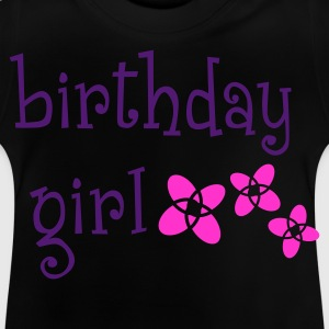 Birthday Girl - Baby T-Shirt