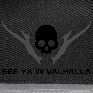 see ya in valhalla - Snapback Cap