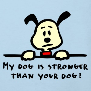 my dog is stronger than your dog - Kinder Bio-T-Shirt