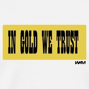 Weiß in gold we trust by wam Pullover - Männer Premium T-Shirt
