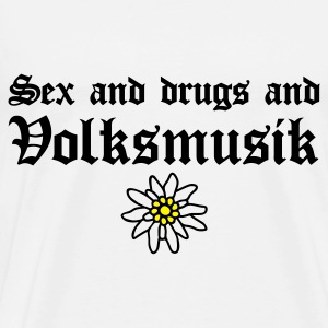 Sex & drugs & Volksmusik - Männer Premium T-Shirt