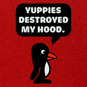 Rot penguin - yuppies destroyed my hood Pullover - Snapback Cap