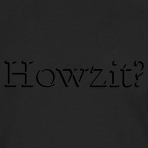 Black Howzit? Jumpers - Men's Premium Longsleeve Shirt