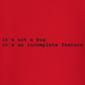 Rød it's not a bug - it's an incomplete feature T-skjorter - Langarmet baby-T-skjorte
