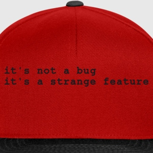 Rood it's not a bug - it's a strange feature T-shirts - Snapback cap