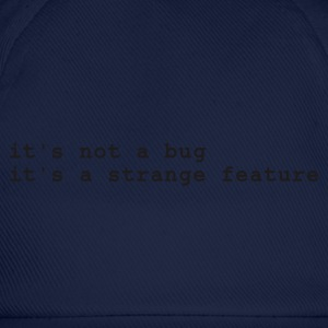 Navy it's not a bug - it's a strange feature T-shirts - Baseballcap