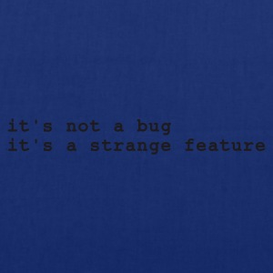 Navy it's not a bug - it's a strange feature T-shirts - Tas van stof