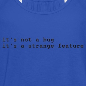 Marineblå it's not a bug - it's a strange feature T-shirts - Dame tanktop fra Bella