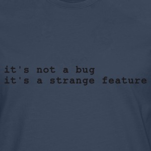 Marinblå it's not a bug - it's a strange feature T-shirts - Långärmad premium-T-shirt herr