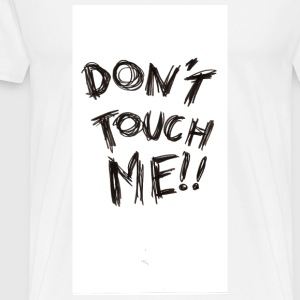 Don't Touch Me!! - Men's Premium T-Shirt