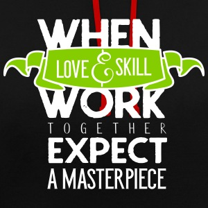 When love and skill work together - Kontrast-Hoodie