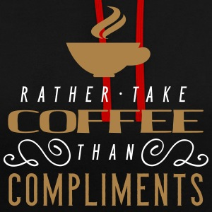 Rather than take coffe compliments - Contrast Colour Hoodie