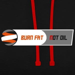 BURN FAT NOT OIL - Kontrast-Hoodie