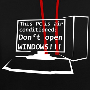 This PC is air conditioned: Do not open WINDOWS! - Contrast Colour Hoodie