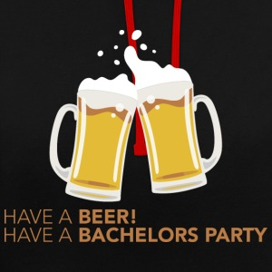 Have a Beer, Have a Bachelors Party - Kontrast-Hoodie