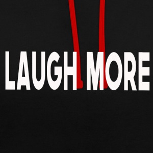 Laugh more - Contrast Colour Hoodie