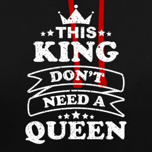 This King do not need a queen - Contrast Colour Hoodie