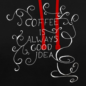 Coffee is always good idea - Contrast Colour Hoodie