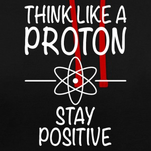 THINK LIKE A PROTON - STAY POSITIVE - Contrast Colour Hoodie