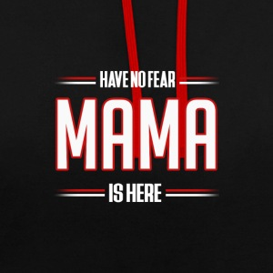 Heb Geen Vrees Mama is hier Grappige Mama Shirt - Contrast hoodie