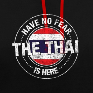 Have No Fear The Thai Is Here - Contrast Colour Hoodie