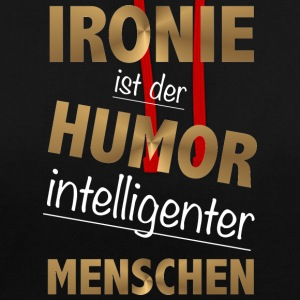 Irony is the humor intelligent people - Contrast Colour Hoodie
