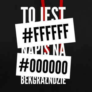 This is the inscription on #ffffff # 000000 bekgrałndzie - Contrast Colour Hoodie