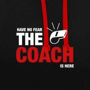 Heb geen angst The Coach Is Here - Contrast hoodie