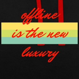 offline is the new luxury - Kontrast-Hoodie