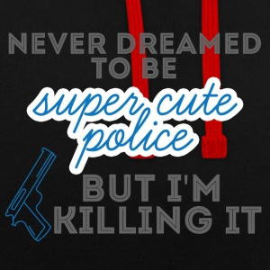 Politie: Never Dreamed To Be Super Cute Police, - Contrast hoodie