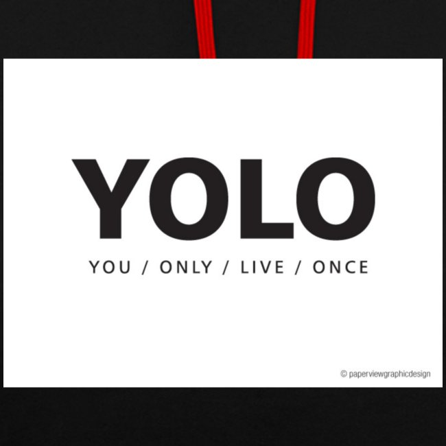 You Only Live One