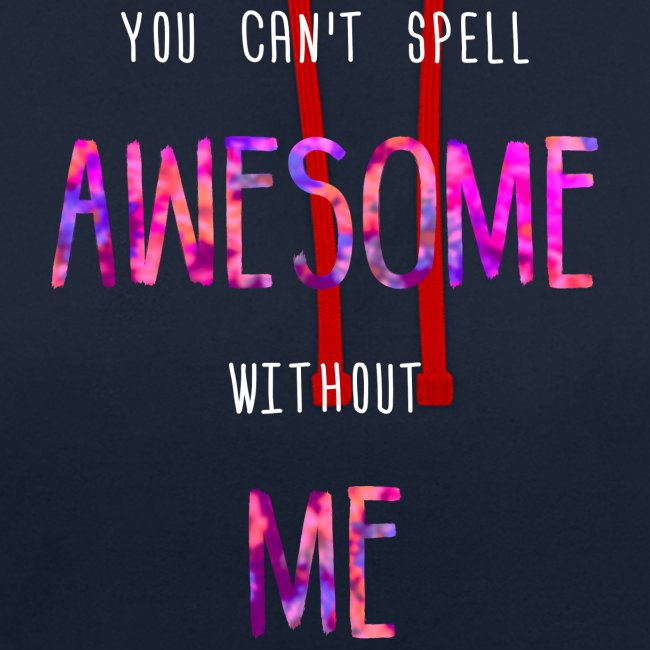 You can't spell AWESOME without ME