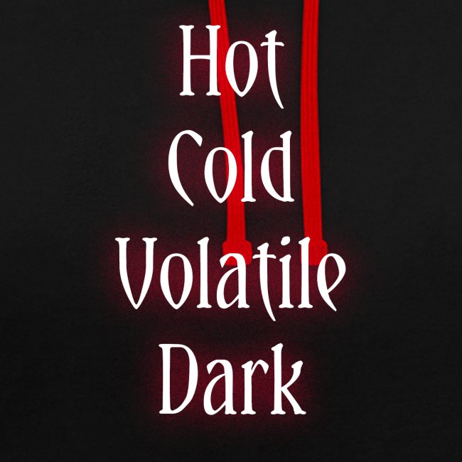 Hot, Cold, Volatile, Dark.