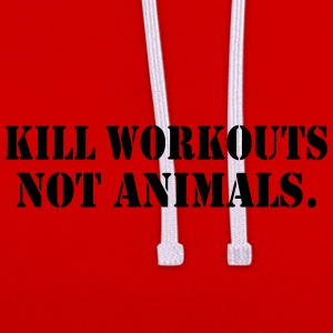 KILL WORKOUT NOT ANIMALS - Contrast Colour Hoodie