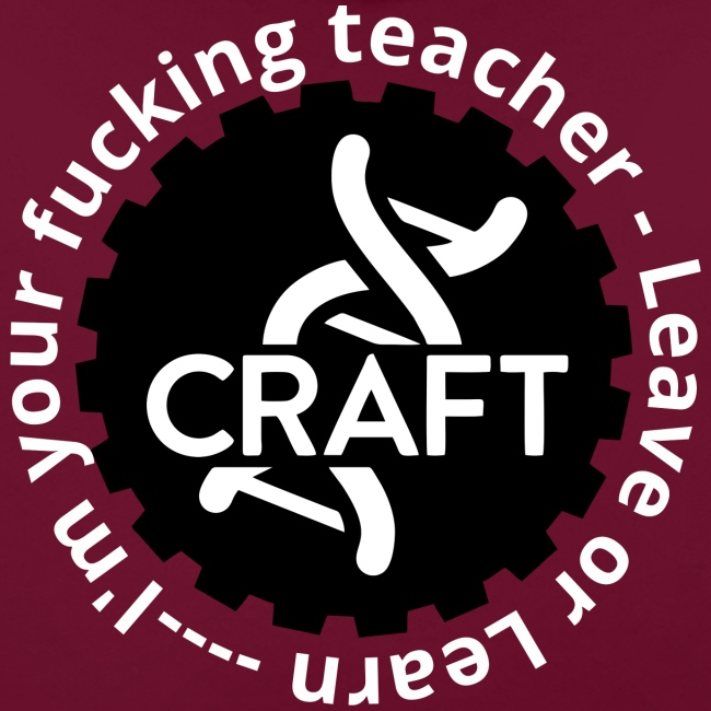 i'm your fucking teacher - leave or learn