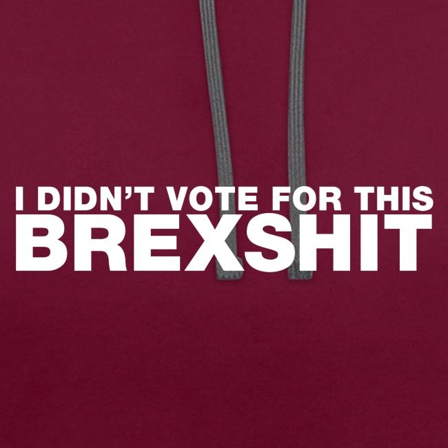 I didn't vote for this Brexshit - white