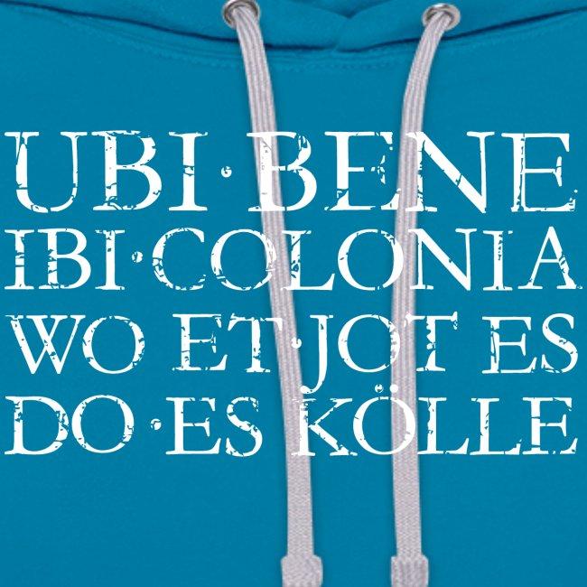 UBI BENE IBI COLONIA (Weiß) Kölsch Köln Design