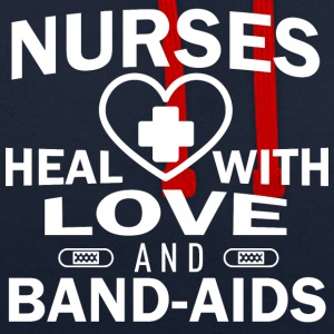 Nurses heal with love and plasters. - Contrast Colour Hoodie